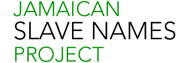 The Jamaican Slave Names Project